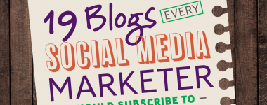 19 Blogs Every Social Media Marketer Should Subscribe To
