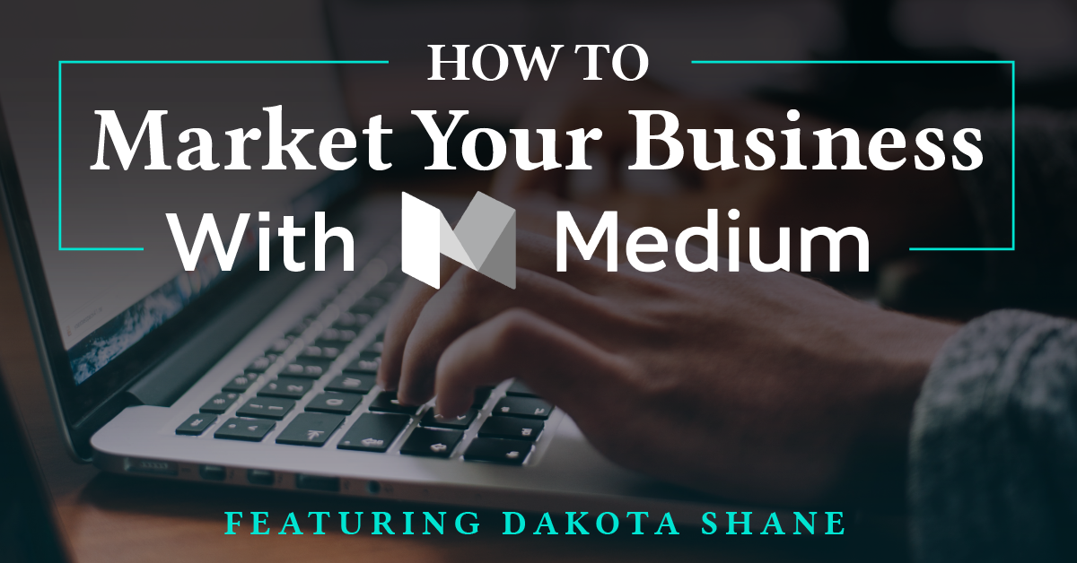 How to Market Your Business With Medium