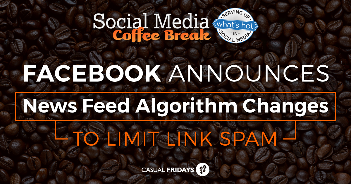 Facebook Announces News Feed Algorithm Changes: What's Hot in Social Media?